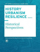 History Urbanism Resilience Volume 05