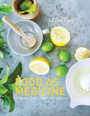 Food as Medicine: Cooking For Your Best Health