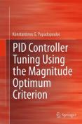 Pid Controller Tuning Using the Magnitude Optimum Criterion