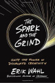 The Spark and the Grind