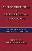 A New Critique of Theoretical Thought Vol. 1