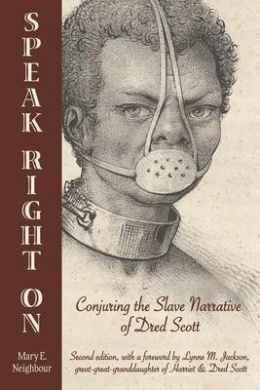 Speak Right on: Conjuring the Slave Narrative of Dred Scott