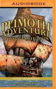 Plimoth Adventure, the - Voyage of Mayflower [Audio]