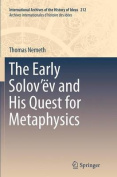 The Early Solov'ev and His Quest for Metaphysics