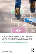Tools for Effective Therapy with Children and Families