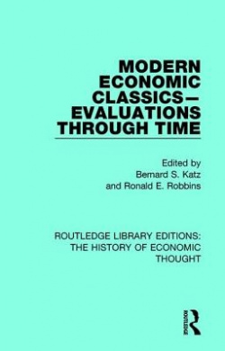 Modern Economic Classics-Evaluations Through Time (Routledge Library Editions: The History of Economic Thought)