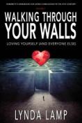 Walking Through Your Walls Vol.1