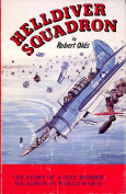 HELLDIVER SQUADRON - THE STORY OF A DIVE BOMBER SQUADRON IN WORLD WAR II