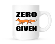 Zero Fox Given - Fun Novelty Tea/Coffee Mug/Cup - Great Gift Idea