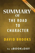 Summary & Analysis of the Road to Character  : By David Brooks