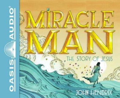 Miracle Man (Library Edition): The Story of Jesus