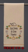 Fall Thanksgiving Towel w Eat Drink Give Thanks Embroidered 38cm x 60cm