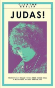 Judas!: From Forest Hills to the Free Trade Hall