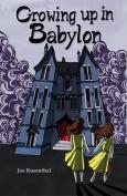 Growing Up in Babylon