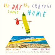 The Day The Crayons Came Home [Board book]