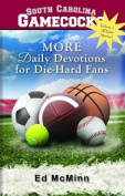 Daily Devotions for Die-Hard Fans More South Carolina Gamecocks