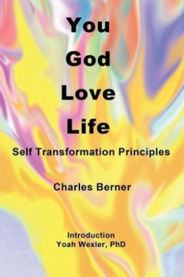 You, God, Love, Life: Self Transformation Principles