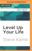 Level Up Your Life [Audio]