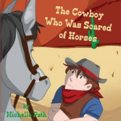 The Cowboy Who Was Scared of Horses