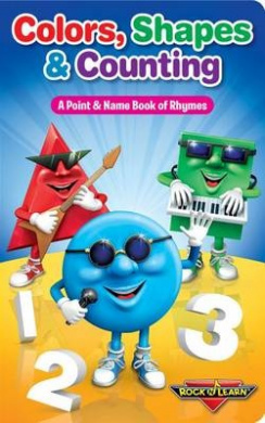Colors, Shapes & Counting: A Point & Name Book of Rhymes (Rock 'n Learn) [Board book]