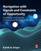 Navigation with Signals and Constraints of Opportunity