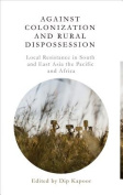 Against Colonization and Rural Dispossession