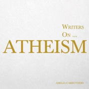 Writers On... Atheism