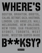 Where's B**ksy? Banksy's Greatest Works in Context