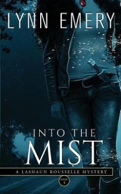Into the Mist: A Lashaun Rousselle Mystery (Lashaun Rousselle Mysteries)