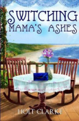Switching Mama's Ashes