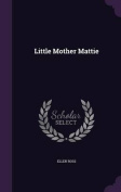 Little Mother Mattie