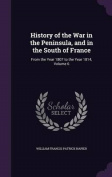 History of the War in the Peninsula, and in the South of France