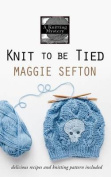 Knit to Be Tied [Large Print]