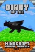 Minecraft: Diary of a Minecraft Ender Dragon Book 4