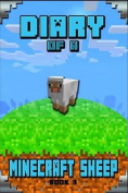 Minecraft: Diary of a Minecraft Sheep Book 3