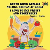 I Love to Eat Fruits and Vegetables [TGL]