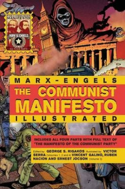 The Communist Manifesto Illustrated: All Four Parts