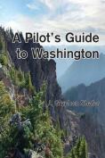 A Pilot's Guide to Washington