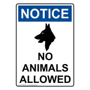 ComplianceSigns Vertical Plastic OSHA NOTICE No Animals Allowed Sign, 25cm X 18cm . with English Text and Symbol, White