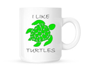 I Like Turtles - Fun Novelty Tea/Coffee Mug/Cup - Great Gift Idea