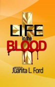 Life in the Blood