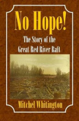 No Hope! the Story of the Great Red River Raft