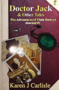 Doctor Jack & Other Tales  : The Adventures of Viola Stewart Journal #1