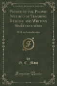 Primer of the Phonic Method of Teaching Reading and Writing Simultaneously