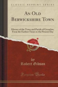 An Old Berwickshire Town