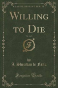 Willing to Die, Vol. 1 of 3