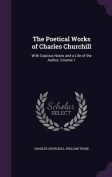 The Poetical Works of Charles Churchill