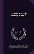 Counsel Upon the Reading of Books