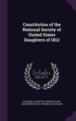 Constitution of the National Society of United States Daughters of 1812
