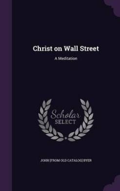 Christ on Wall Street: A Meditation